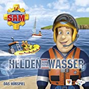 Helden auf dem Wasser (Feuerwehrmann Sam, Folgen 58-62) | Willi Röbke, Stefan Eckel, Ulrich Georg, Jakob Riedl