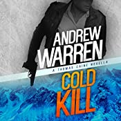 Cold Kill: A Thomas Caine Novella: Caine: Rapid Fire, Book 2 | Andrew Warren