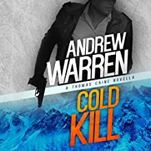 Cold Kill: A Thomas Caine Novella: Caine: Rapid Fire, Book 2 Audiobook by Andrew Warren Narrated by Andrew Tell