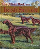 By Connie Vanacore The Official Book of the Irish Setter (First Edition) [Hardcover]