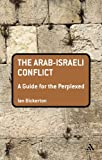 The Arab-Israeli Conflict, Bickerton, Ian, 1441173706
