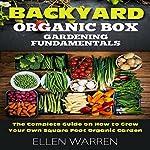 Gardening: Backyard Organic Box Gardening Fundamentals: The Complete Guide to Starting a Healthy Garden | Ellen Warren