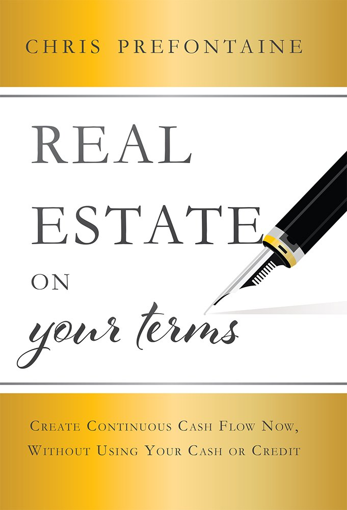 Real Estate On Your Terms Create Continuous Cash Flow Now