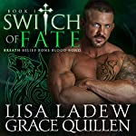 Switch of Fate, Book 1 | Lisa Ladew,Grace Quillen