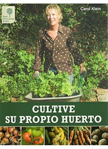 CULTIVE SU PROPIO HUERTO GUÍAS DEL NATURALISTA-HORTICULTURA ...