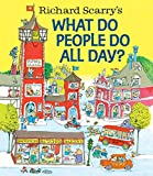 img - for Richard Scarry's What Do People Do All Day? (Richard Scarry's Busy World) book / textbook / text book