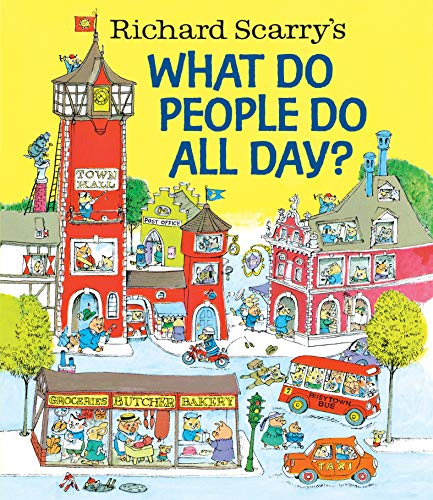 (Richard Scarry's What Do People Do All Day? (Richard Scarry's Busy)