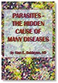 Parasites: The Hidden Cause of Many Diseases