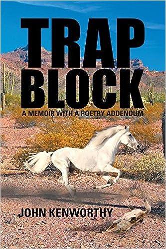 Trap Block: A Memoir with a Poetry Addendum by John Robert Kenworthy (2015-10-15)