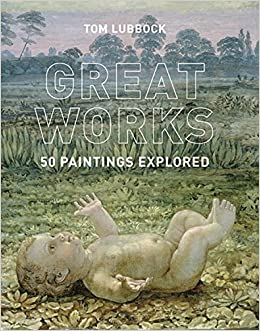 Book Great Works: 50 Paintings Explored