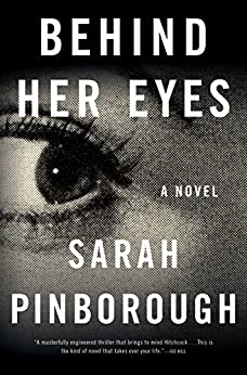 Behind Her Eyes: A suspenseful psychological thriller by [Pinborough, Sarah]