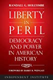 Liberty in Peril: Power and Democracy in American History: Democracy and Power in American History