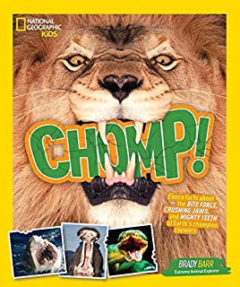 Book Cover: Chomp!: Fierce facts about the BITE FORCE, CRUSHING JAWS, and MIGHTY TEETH of Earth's champion chewers