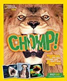 img - for Chomp!: Fierce facts about the BITE FORCE, CRUSHING JAWS, and MIGHTY TEETH of Earth's champion chewers book / textbook / text book