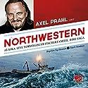Northwestern: Alaska. Eine norwegische Fischerfamilie. Ihre Saga Hörbuch von Sig Hansen, Mark Sundeen Gesprochen von: Axel Prahl