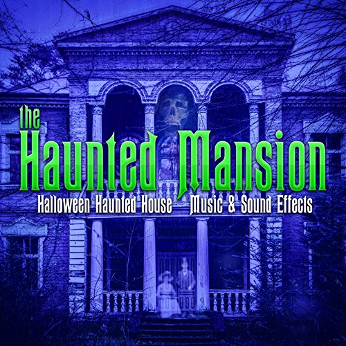 The Haunted Mansion: Halloween Haunted House Music & Sound Effects -