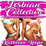 Lesbian Collection: 5 Lesbian Erotica Short Stories | Kathleen Hope