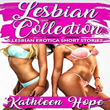 Lesbian Collection: 5 Lesbian Erotica Short Stories Audiobook by Kathleen Hope Narrated by Theresa Stephens