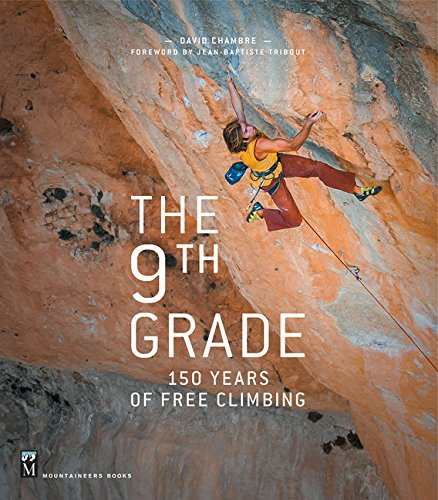 The 9th Grade: 150 Years of Free Climbing (Montagne-culture Collection)