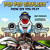 img - for Pop-Pop Airplane, How Do You Fly? (Adventures of Pop-Pop Airplane) book / textbook / text book