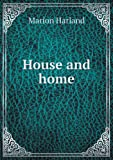 House and Home, Marion Harland, 5518670265