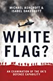 White Flag? - An Examination of the UK's Defence Capability