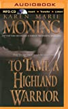 To Tame a Highland Warrior (Highlander Series)