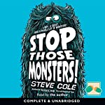 Stop Those Monsters! | Steve Cole