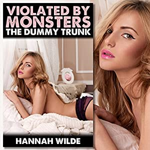 Violated by Monsters: The Dummy Trunk Audiobook