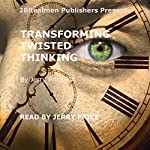 Transforming Twisted Thinking: Straight Thinkers Accept Responsibility   Jerry Price