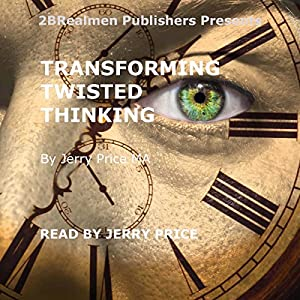 Transforming Twisted Thinking Audiobook