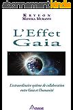 L'Effet Gaia: L'extraordinaire système de collaboration entre Gaia et l'humanité