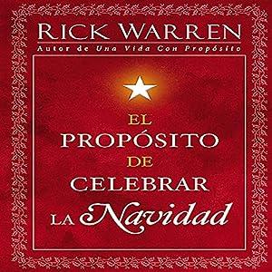 El Propsito de Celebrar la Navidad [The Purpose of Christmas] Audiobook
