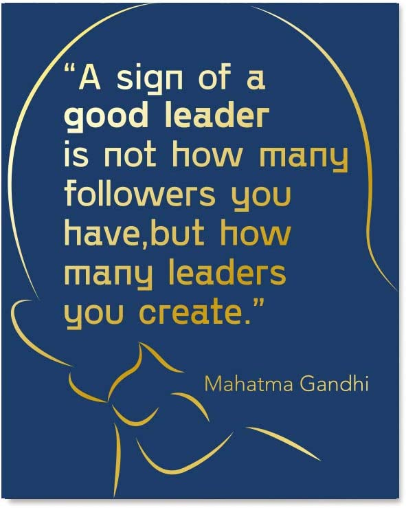 Ihopes Boss Gift Inspirational Mahatma Gandhi Quote Gold Foil Wall Art Print for Men Women Mentor - A Sign of a Good Leader - Best Leadership Gifts Supervisor Thank You Gift - 8 x 10 Unframed