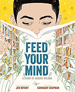 Book Cover: Feed Your Mind: A Story of August Wilson