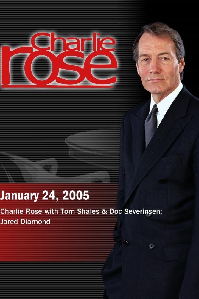 Charlie Rose with Tom Shales & Doc Severinsen; Jared Diamond (January 24, 2005)