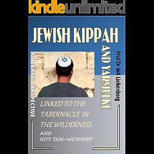 Jewish Kippah and Yarmulke: Origin in the first Priesthood of the Tabernacle!