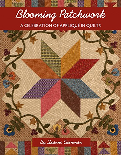 Blooming Patchwork: A Celebration of Applique in (English Garden Medallions)