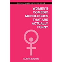 Women's Comedic Monologues That Are Actually Funny (Applause Acting Series)