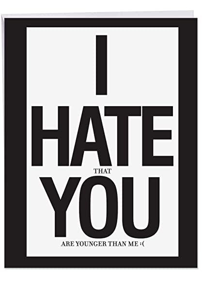 I Hate You Birthday Card Big Bday With Envelope 85 X 11 Inch