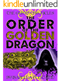 The Order of the Golden Dragon (The Grimm Chronicles Book 6)