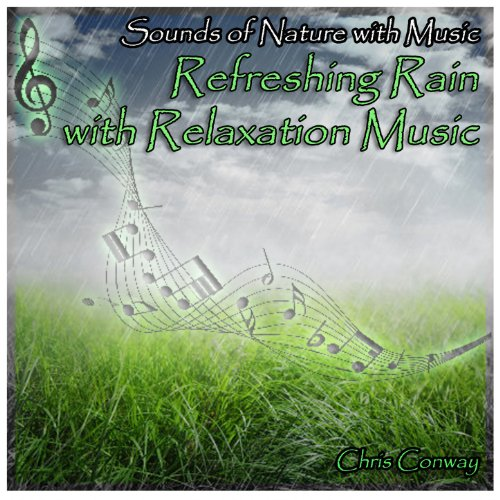 Sounds of Nature with Music: Refreshing Rain with Relaxation Music (Refreshing Natural)