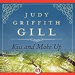 Kiss and Make Up | Judy G. Gill