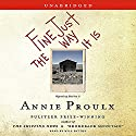 Fine Just The Way It Is: Wyoming Stories 3 Audiobook by Annie Proulx Narrated by Will Patton