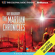 Ray Bradbury's The Martian Chronicles: A Radio Dramatization