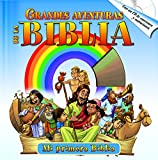 Grandes Aventuras de la Biblia with audio CD: Las mejores historias bíblicas acompañado de un CD de audio (Spanish Edition)