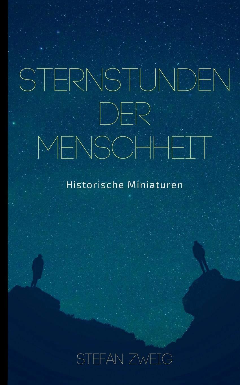 Sternstunden der Menschheit: Historische Miniaturen