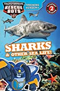 Transformers Rescue Bots: Training Academy: Sharks & Other Sea Life! (Passport to Reading Level 2)