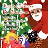 Tippy's Christmas Eve Adventure, Kimberly A. Sweeney, 1456009745