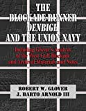img - for The Blockade-Runner Denbigh and the Union Navy: Including Glover's Analysis of the West Gulf Blockade and Archival Materials and Notes (Denbigh Shipwreck Project Publication) (Volume 7) book / textbook / text book
